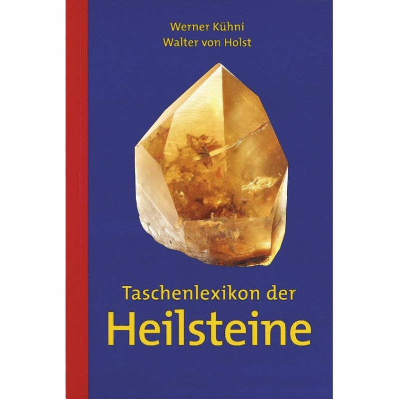 Das Taschenlexikon der Heilsteine von Walter von Holst und Werner Kühni garantiert exakte und verständliche Informationen für Anwender und Laien - Steinkreis Mineralien & Gesundheit - Stuttgart