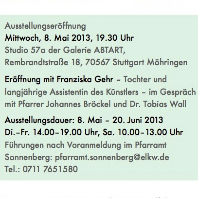 FERDINAND GEHR   LICHT . FARBE . GLAUBE 8. Mai – 20. Juni 2013   ABTART Studio 57a Stuttgart - ABTART - Stuttgart- Bild 2