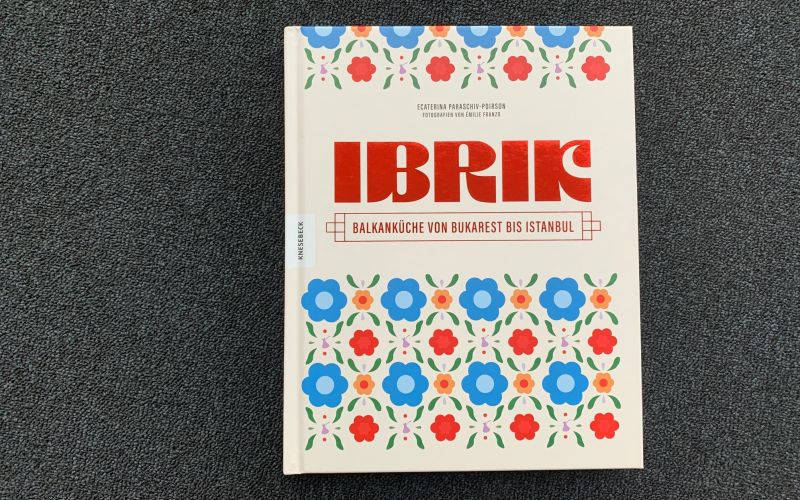 - (c) IBRIK / Balkanküche / Ecaterina Paraschiv-Poirson / Knesebeck