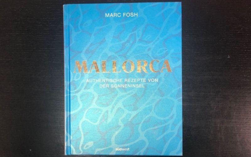 - (c) Mallorca / Südwest Verlag / Marc Fosh / authentische Rezepte von der Sonneninsel