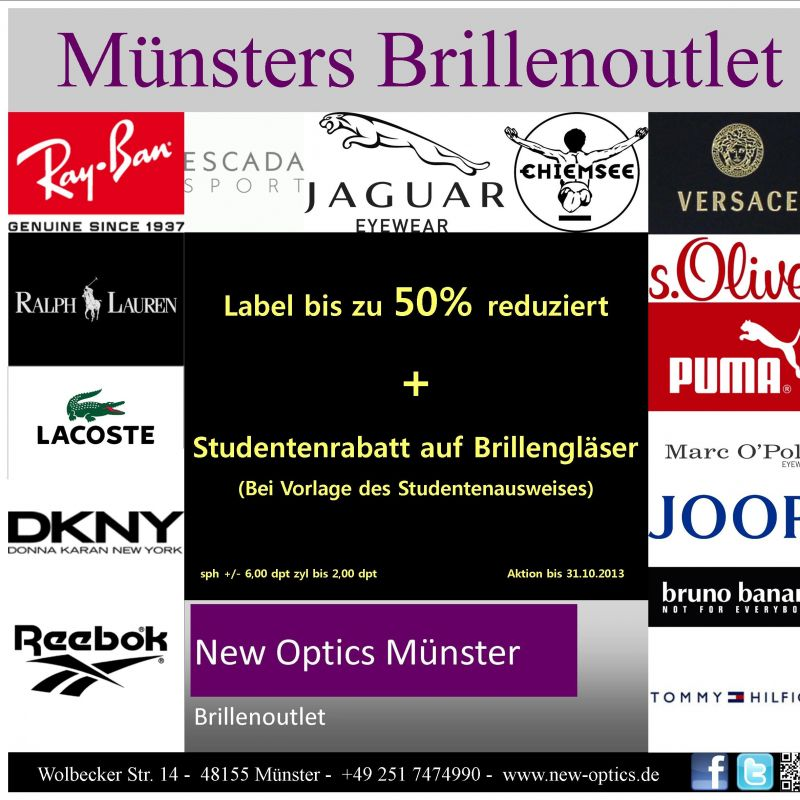 Im New Optics Brillenoutlet gibt es die angesagtesten Modelabel zu Schnäppchenpreisen und auf Sie persönlich zugeschnittene Brillenglasangebote. Brillenfassungen von JOOP, PUMA, RAY-BAN und viele weitere Label bis zu 50% reduziert!   - New Optics Münster  - Münster