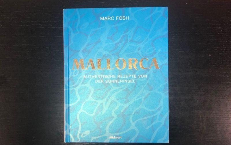 © Mallorca / Südwest Verlag / Marc Fosh / authentische Rezepte von der Sonneninsel