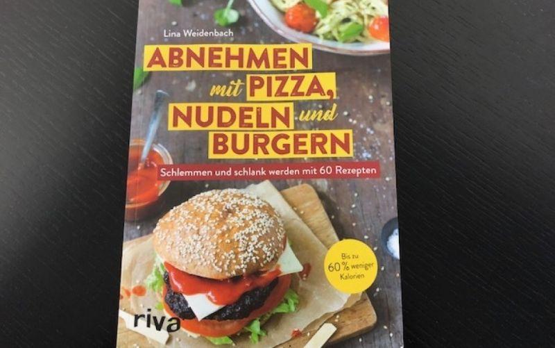 © Abnehmen mit Pizza, Nudeln und Burgern / Lina Weidenbach / Riva Verlag