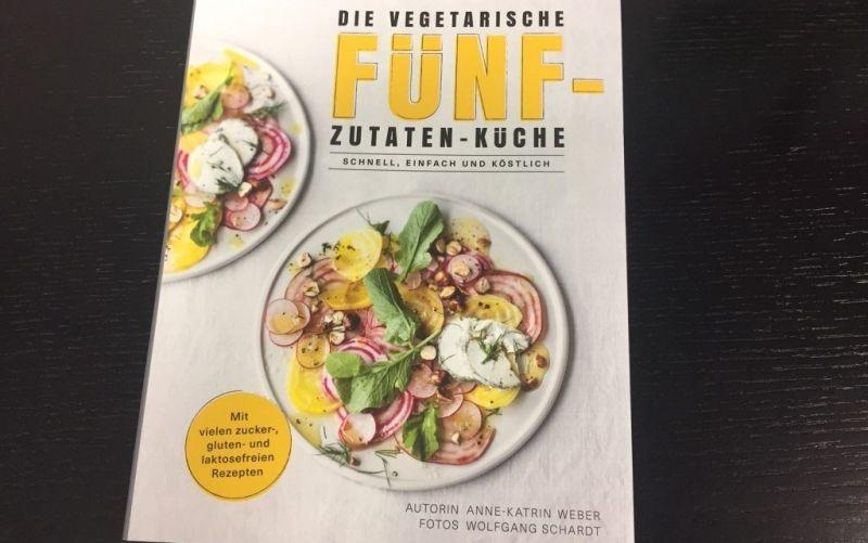 - (c) Die vegetarische fünf Zutaten Küche - Autor: Anne -Kathrin Weber / Becker Joest Volk Verlag