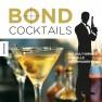 Bond Cocktails - Die Kult-Drinks für alle Geheimagenten